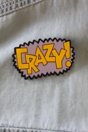 Crazy Acrylic Badge